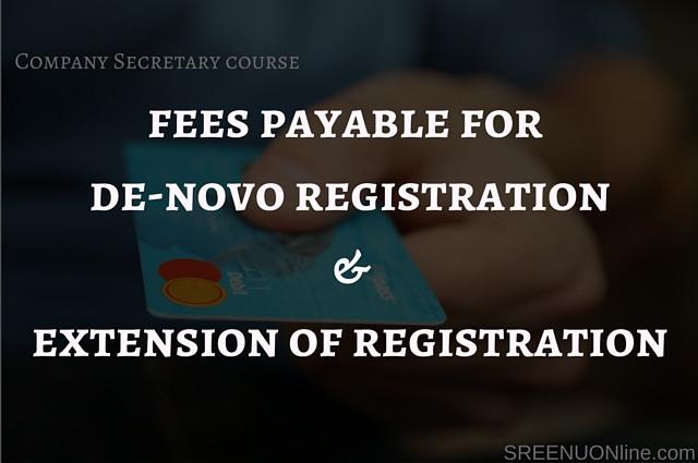 Fees for CS Denovo registration and extention of registration-ICSI