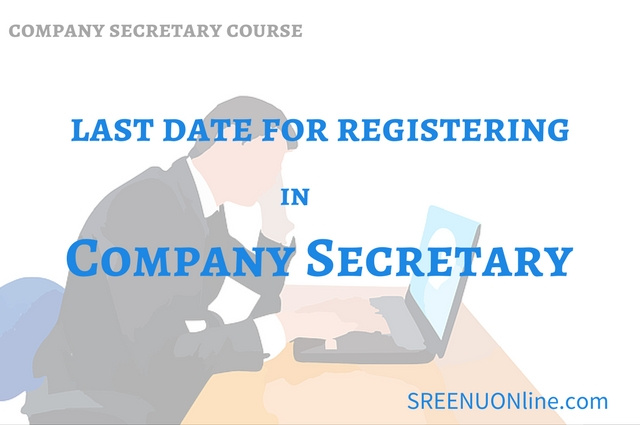 Last Date_Company Secretary course