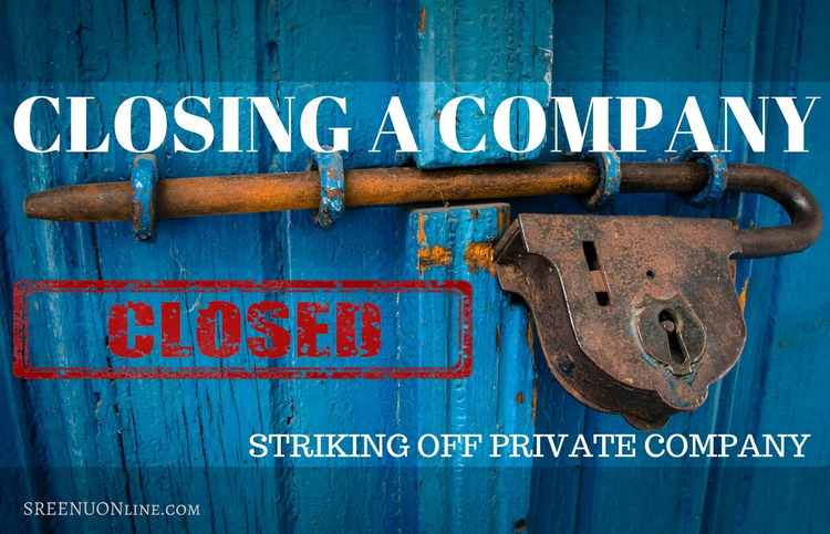 HOW TO CLOSE,STRIKE OFF, WINDING UP OF PRIVATE COMPANY